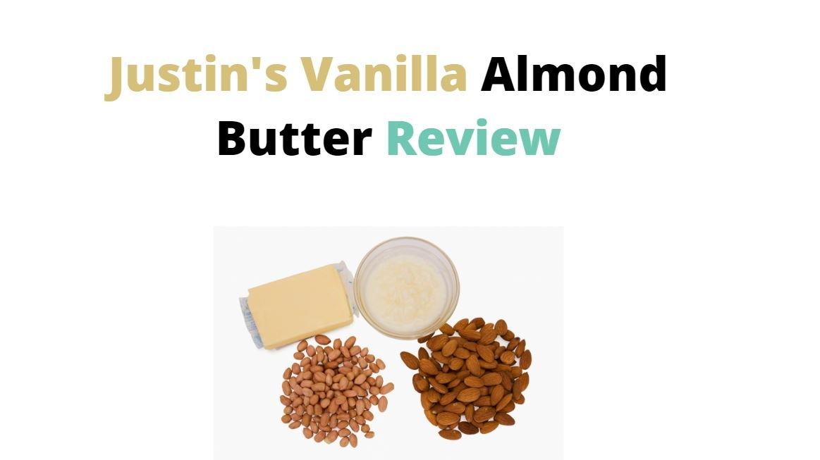 Justins Vanilla Almond Butter Review