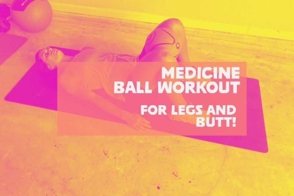 med ball workout for legs and butt - featured image